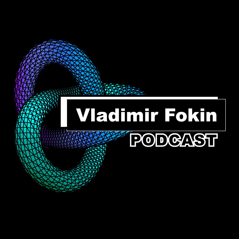 Vladimir Fokin Podcast